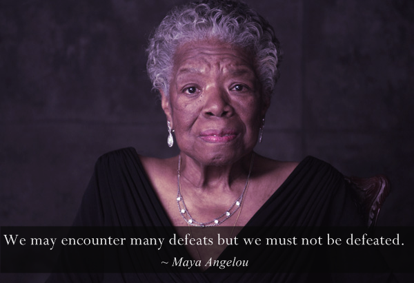 For Get What You Said Maya Angelou